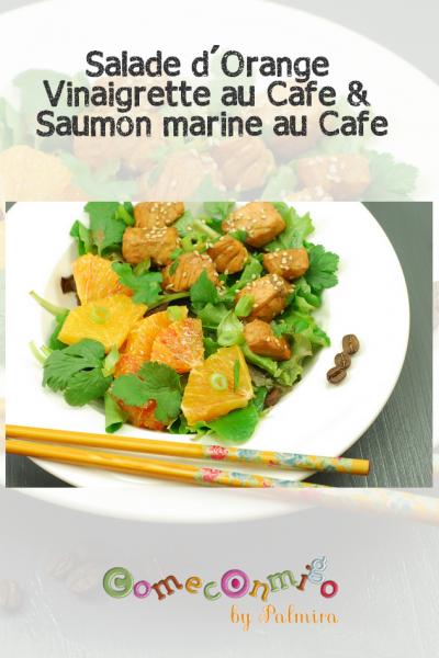 Salade d'Orange Vinaigrette au Cafe & Saumon marine au Cafe