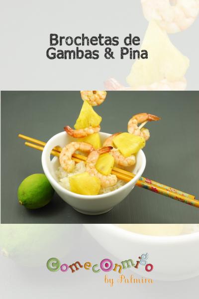 Brochetas de Gambas & Pina