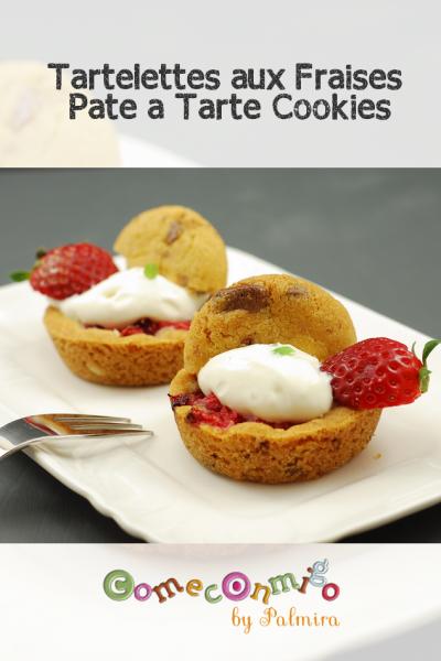 Tartelettes aux Fraises Pate a Tarte Cookies
