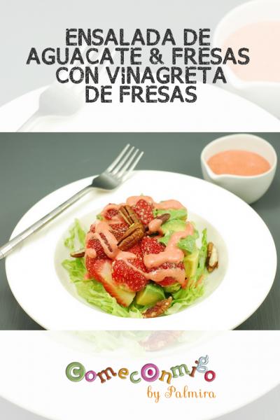 ENSALADA DE AGUACATE & FRESAS CON VINAGRETA DE FRESAS