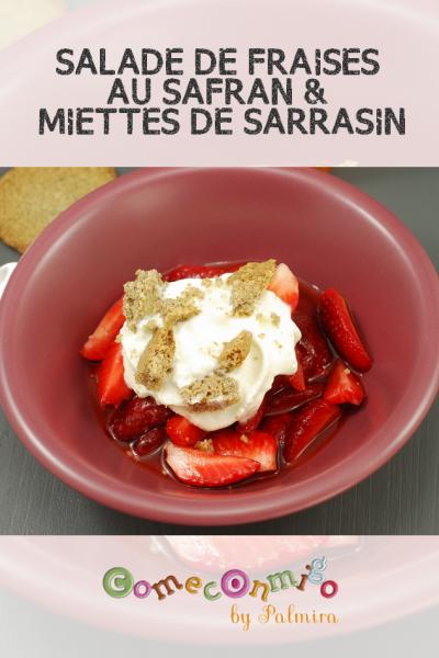 SALADE DE FRAISES AU SAFRAN & MIETTES DE SARRASIN