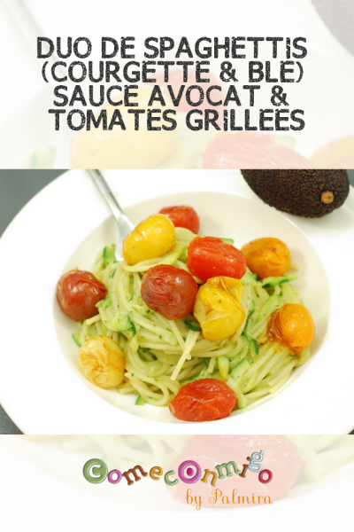 DUO DE SPAGHETTIS (COURGETTE & BLE) SAUCE AVOCAT & TOMATES GRILLEES