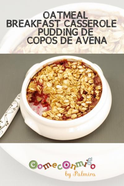 OATMEAL BREAKFAST CASSEROLE – PUDDING DE COPOS DE AVENA