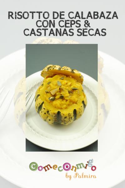 RISOTTO DE CALABAZA CON CEPS & CASTAÑAS SECAS