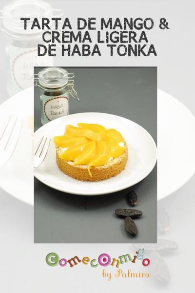 TARTA DE MANGO & CREMA LIGERA CON HABA TONKA