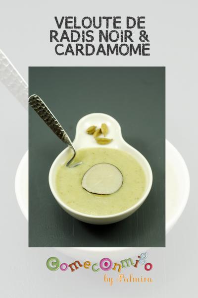 VELOUTE DE RADIS NOIR & CARDAMOME