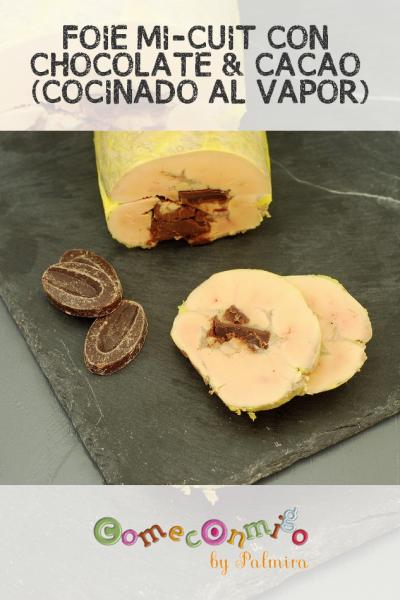 FOIE MI-CUIT CON CHOCOLATE & CACAO (COCINADO AL VAPOR)