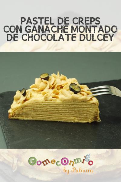 PASTEL DE CREPS CON GANACHE MONTADO DE CHOCOLATE DULCEY