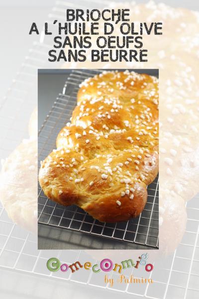 BRIOCHE A L'HUILE D'OLIVE SANS OEUFS & SANS BEURRE