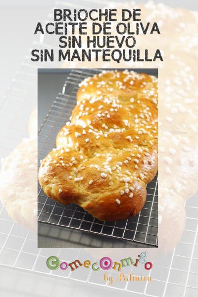 BRIOCHE DE ACEITE DE OLIVA SIN HUEVO SIN MANTEQUILLA