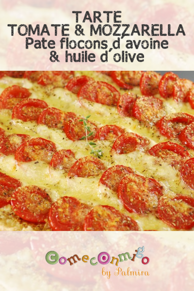 TARTE TOMATE & MOZZARELLA Pate flocons d'avoine & huile d'olive