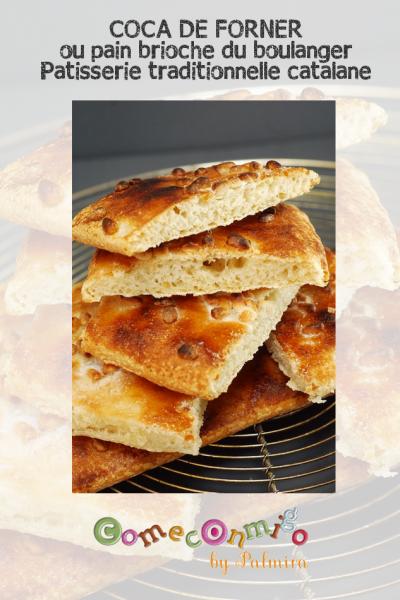 COCA DE FORNER ou pain brioche du boulanger pâtisserie traditionnelle catalane