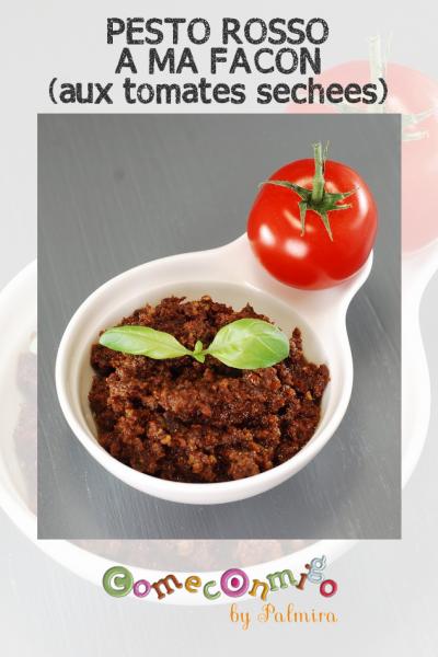 PESTO ROSSO A MA FACON (aux tomates sechees)