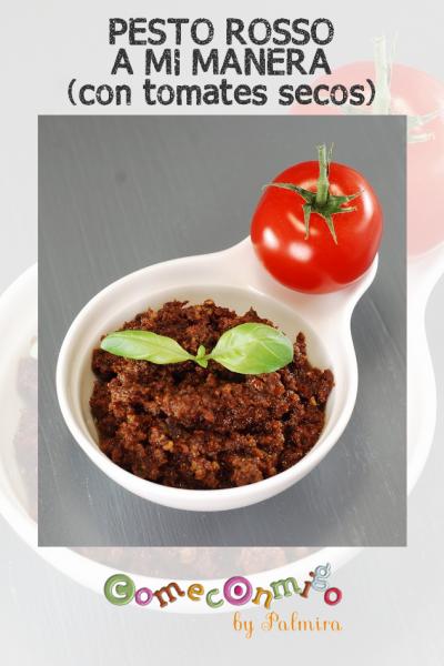 PESTO ROSSO A MI MANERA (con tomates secos)